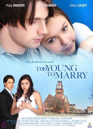 Чересчур молоды для женитьбы / Too Young to Marry (2007)