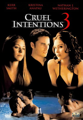 Жестокие игры 3 / Cruel Intentions 3 (2004)