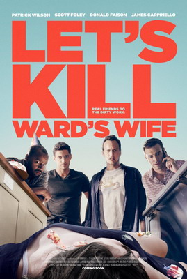 Убьём жену Уорда / Let's Kill Ward's Wife (2014)