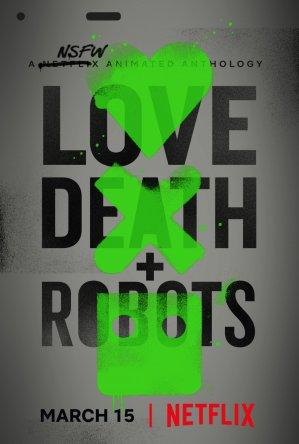 Любовь, смерть и роботы / Love, Death & Robots (Сезон 1-2) (2019-2020)