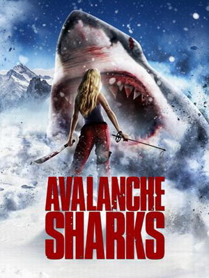 Горные акулы / Avalanche Sharks (2013)